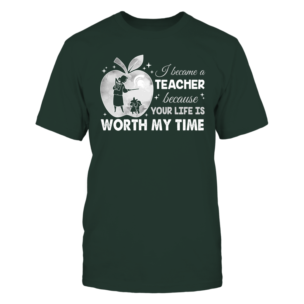 Michigan State Spartans - Teacher - I Became A Teacher Because Your Life Is Worth My Time - Apple Gradient Front picture