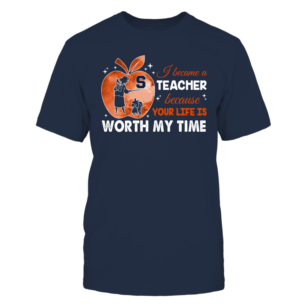Syracuse Orange - Teacher - I Became A Teacher Because Your Life Is Worth My Time - Apple Gradient Front picture