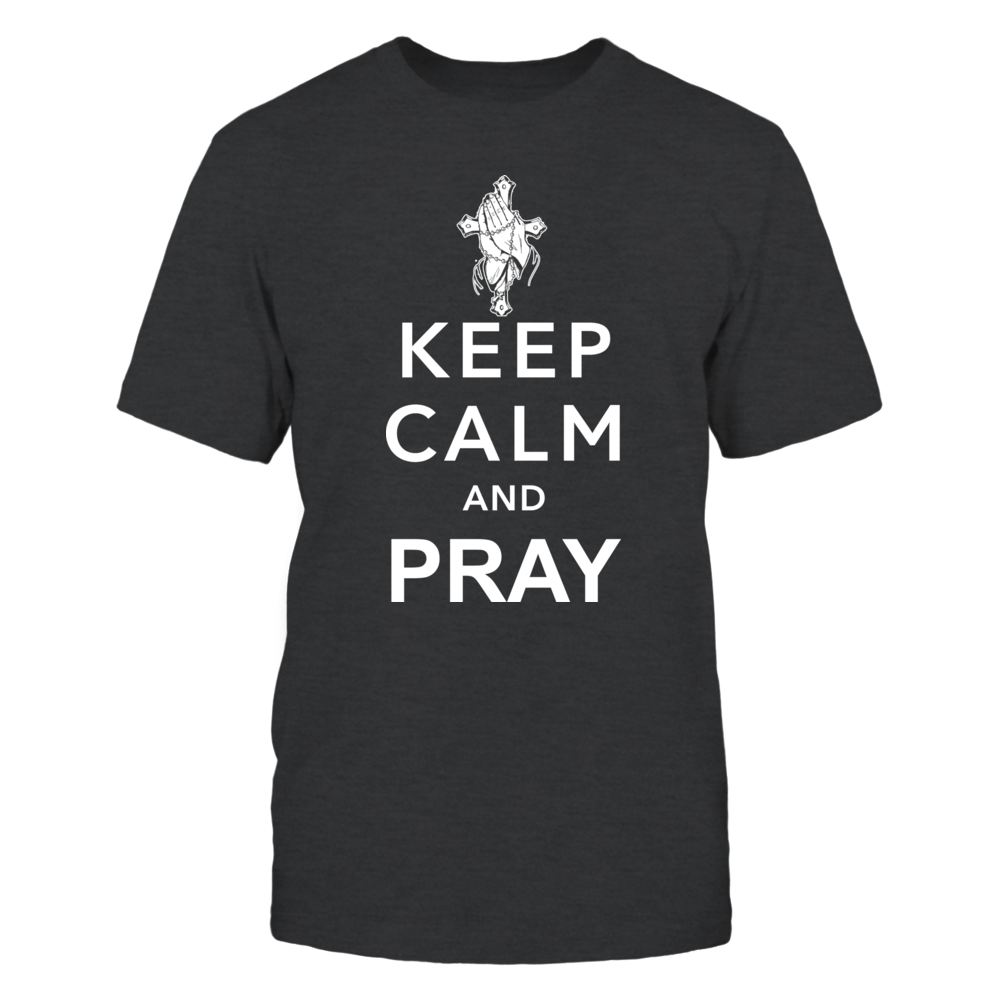 Keep Calm And Pray Front picture