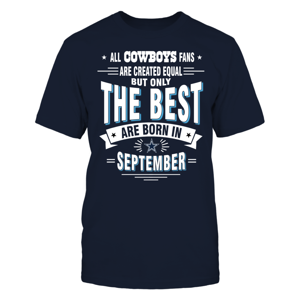 ALL COWBOYS FANS ARE CREATED EQUAL BUT ONLY THE BEST ARE BORN IN SEPTEMBER Front picture