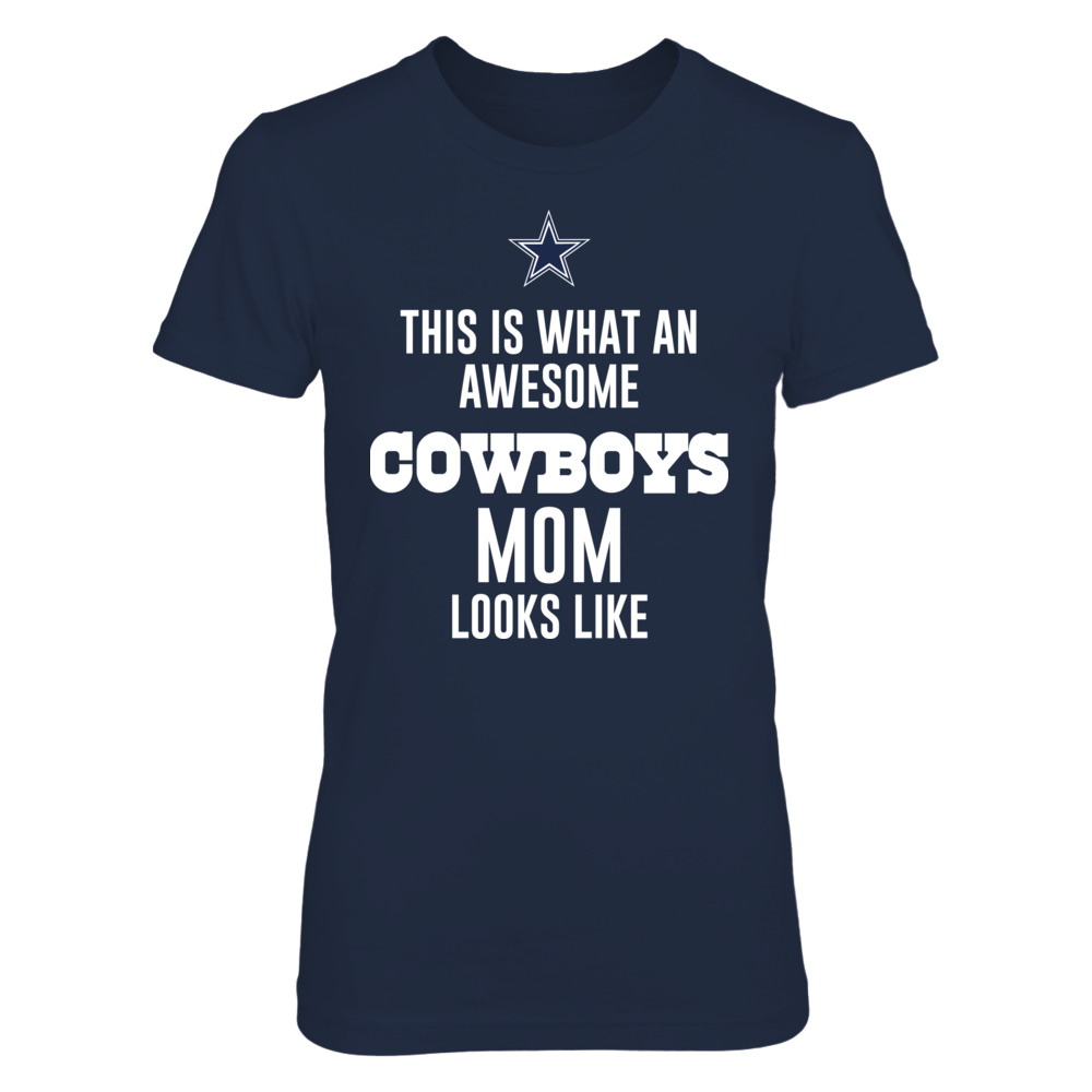 Dallas Cowboys THIS IS WHAT AN AWSOME COYBOYS MOM LOOK LIKE FanPrint