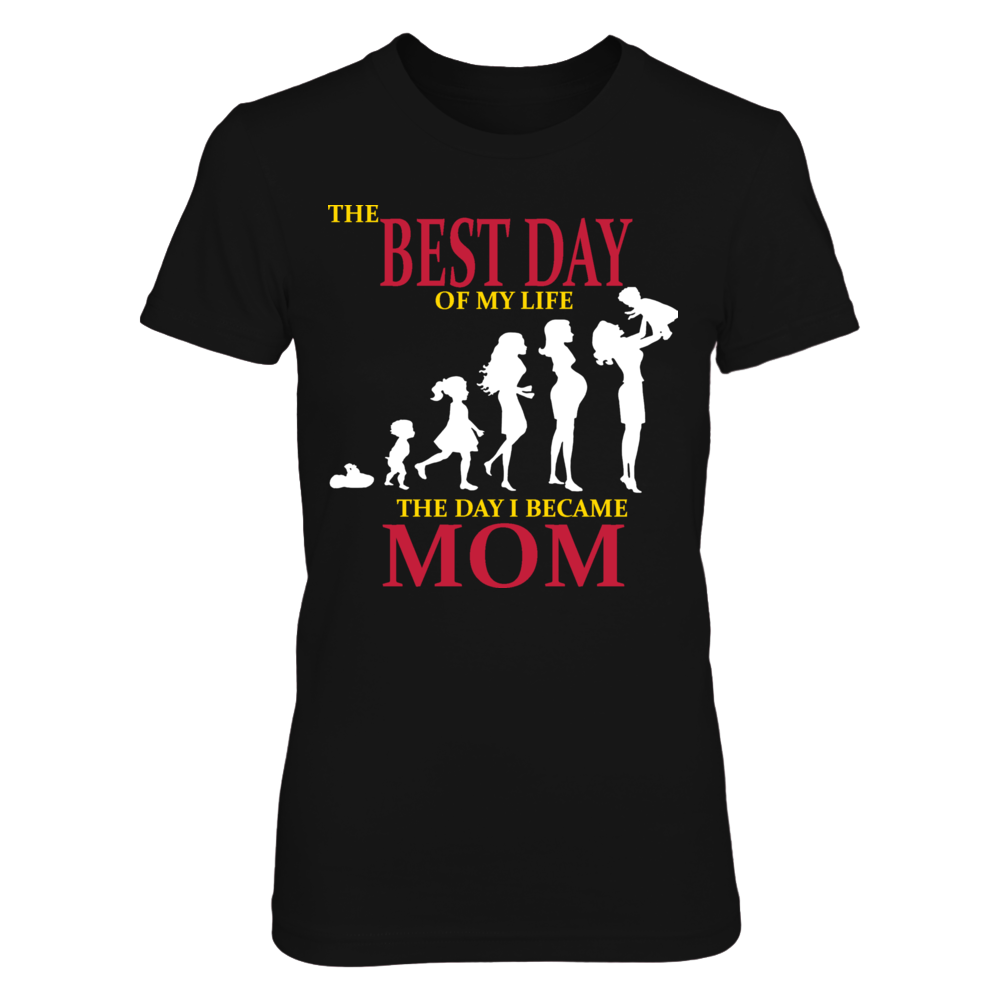 TShirt Hoodie The best day of my life the day i became Mom FanPrint