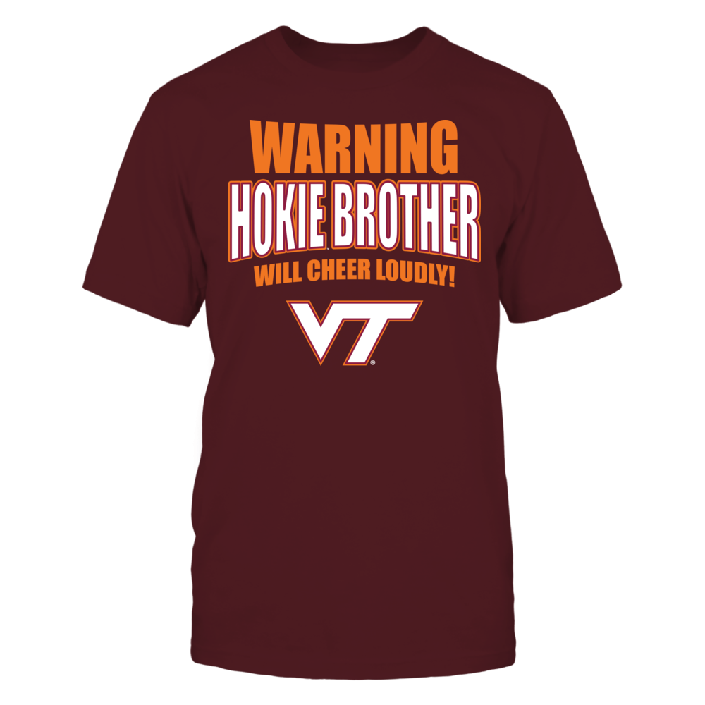 Warning Hokie Brother Will Cheer Loudly - Virginia Tech Front picture