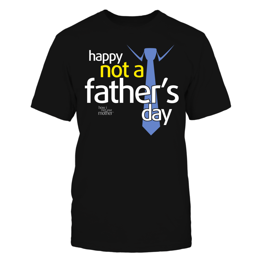 How I Met Your Mother HIMYM - Happy Not a Father's Day FanPrint