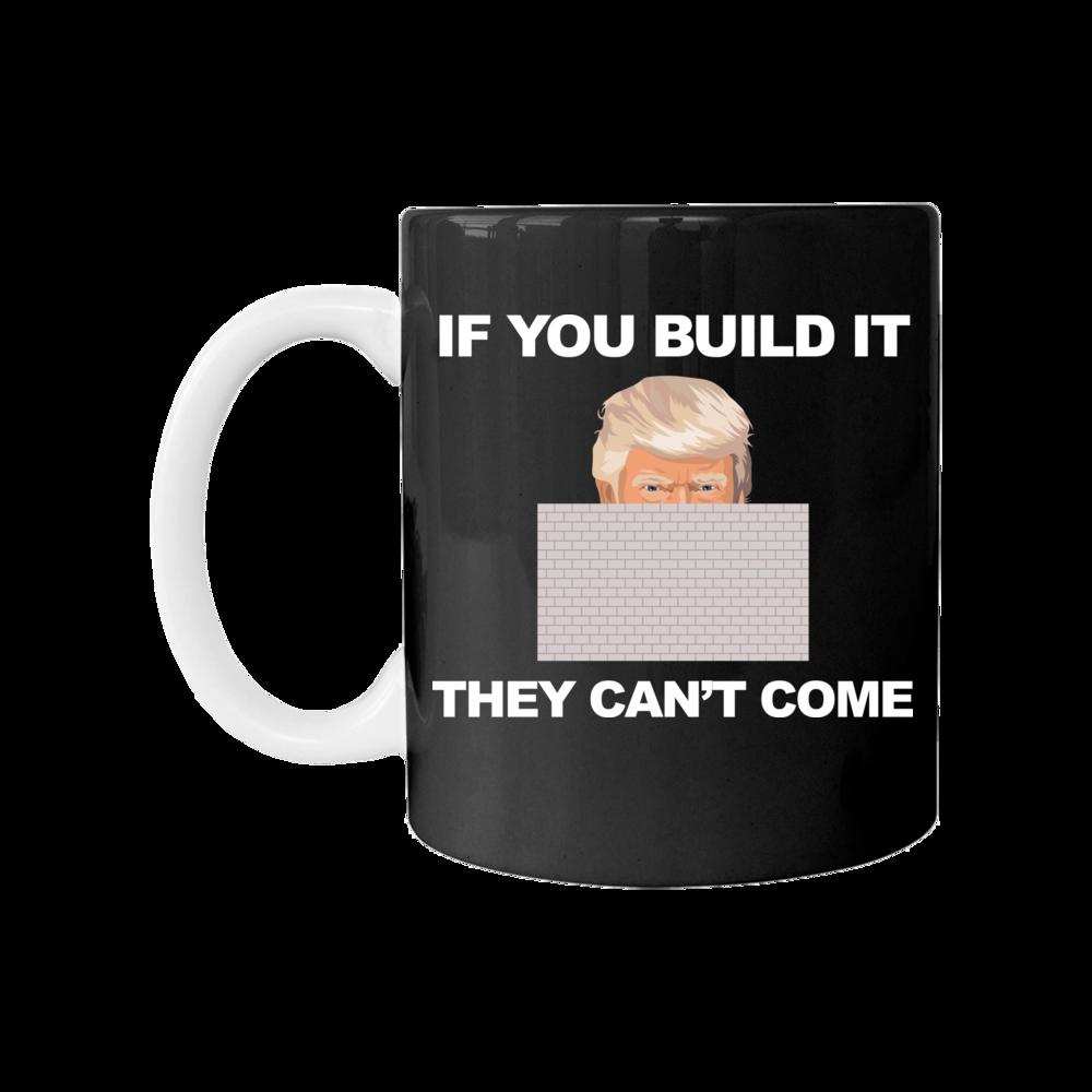 TShirt Hoodie If You Build It -- Coffee Mug FanPrint