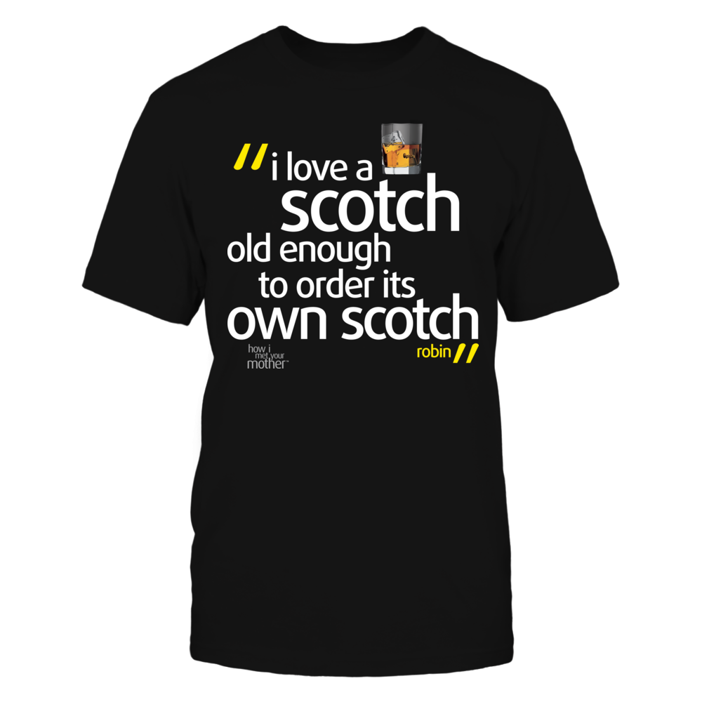 How I Met Your Mother HIMYM - I Love a Scotch Old Enough to Order It's Own Scotch FanPrint