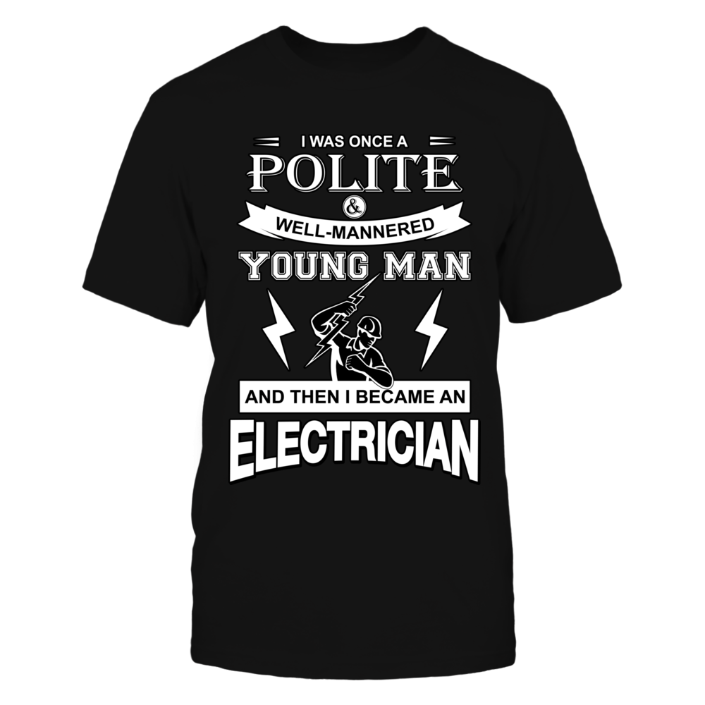 I Was Once A Polite Well-Mannered Young Man And Then I Became An Electrician Front picture