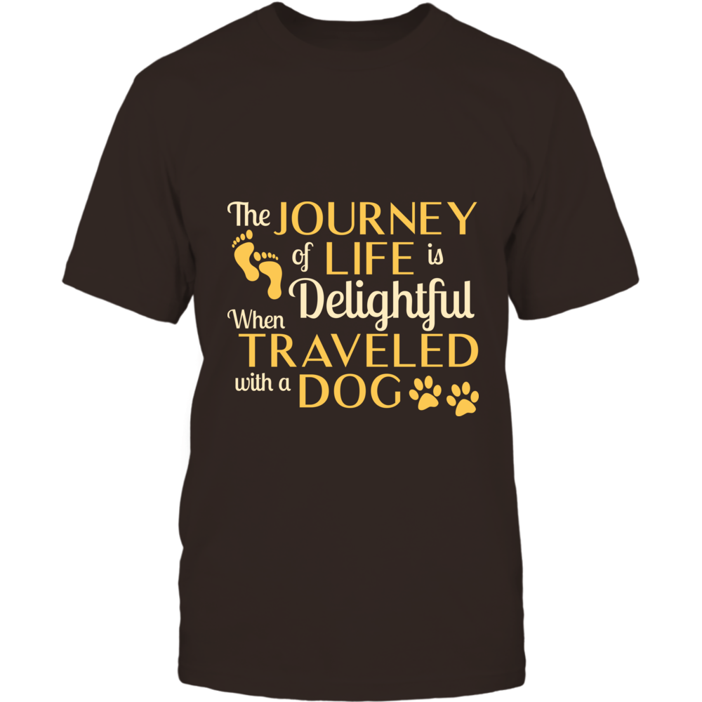TShirt Hoodie The Journey Of Life Is Delightful When Traveled With A Dog FanPrint