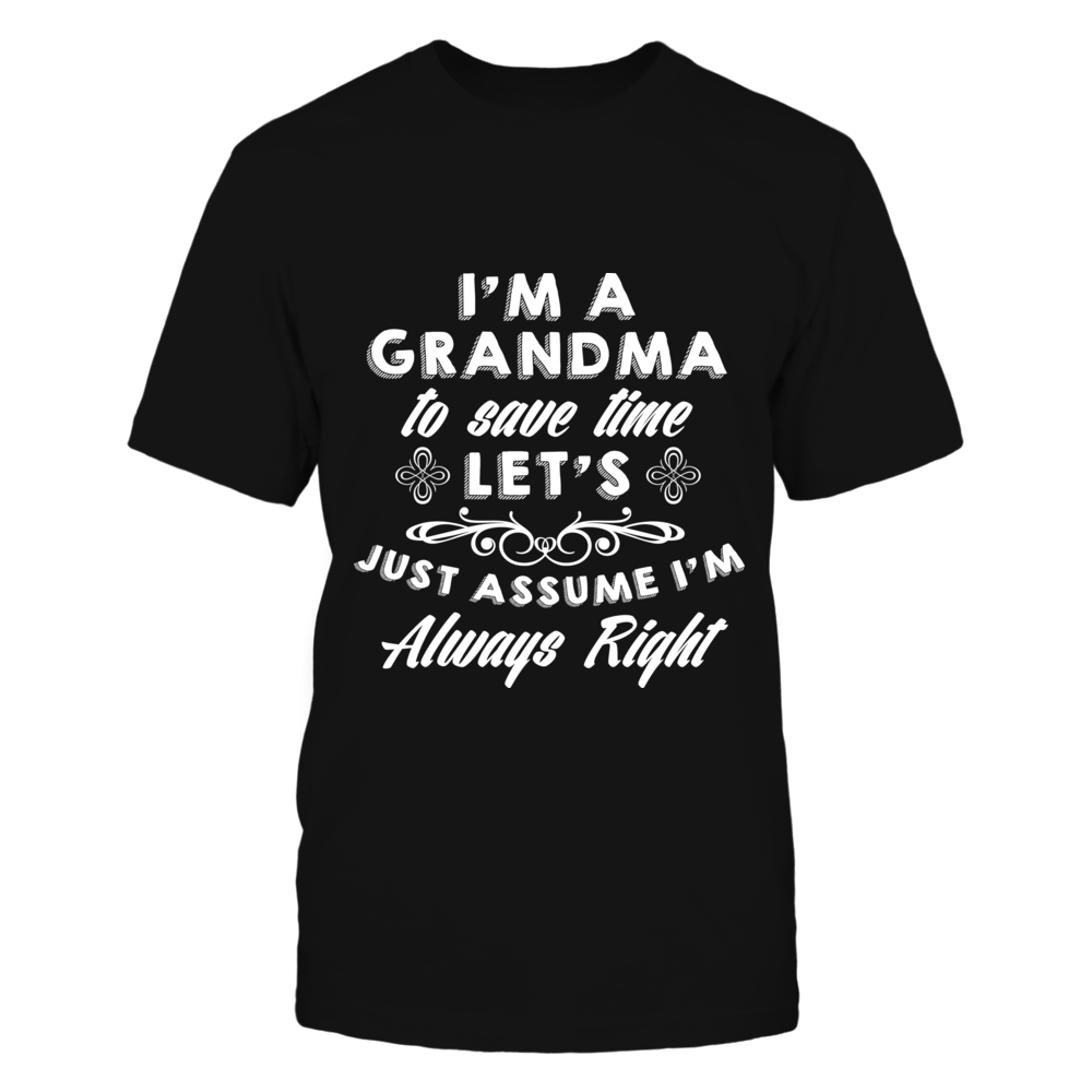 TShirt Hoodie Grandma Always Right Funny Tee FanPrint