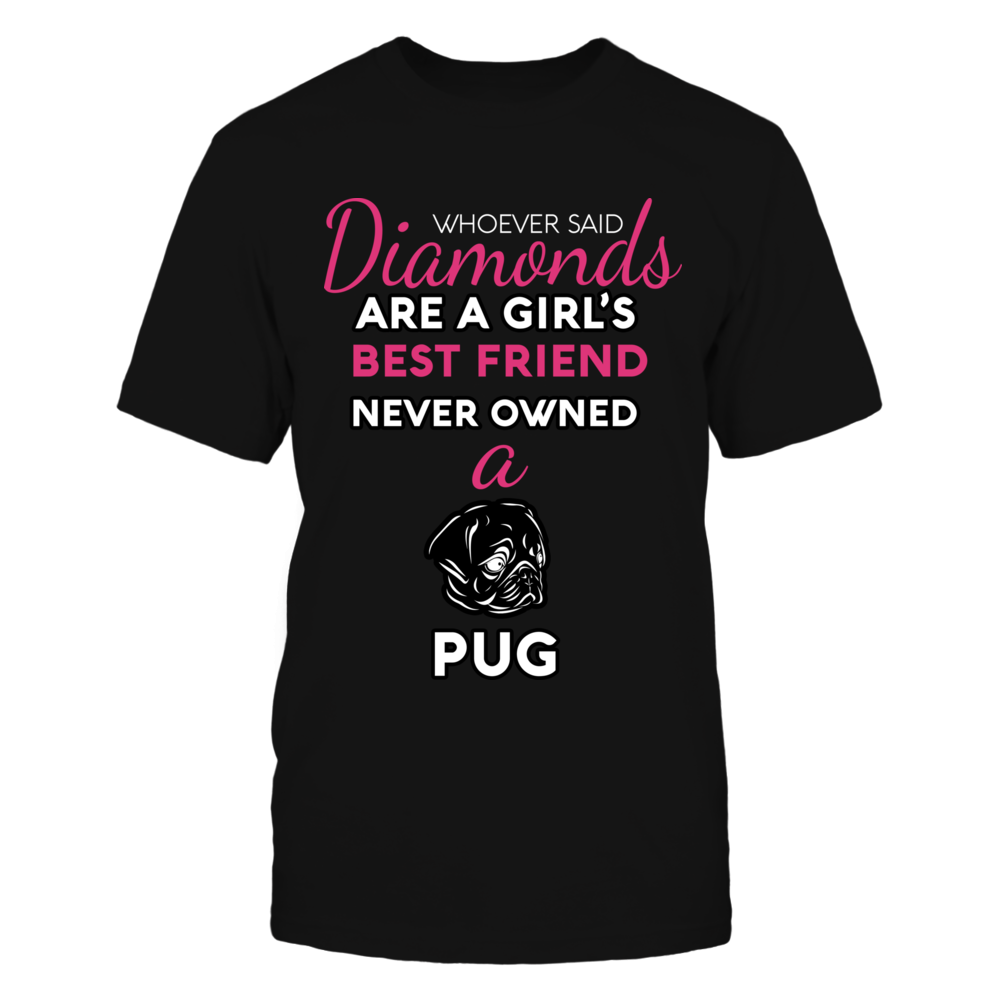 TShirt Hoodie Diamonds Are A Girl's Best friend Never Owned A Pug FanPrint