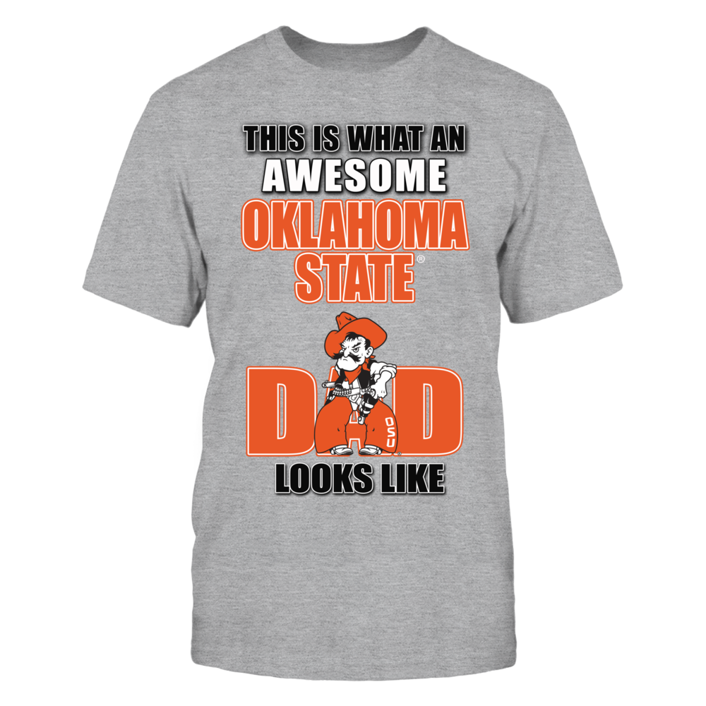 Oklahoma State Cowboys This is What Awesome Oklahoma State Dad Looks Like for the Ultimate OSU Cowboys Fan FanPrint
