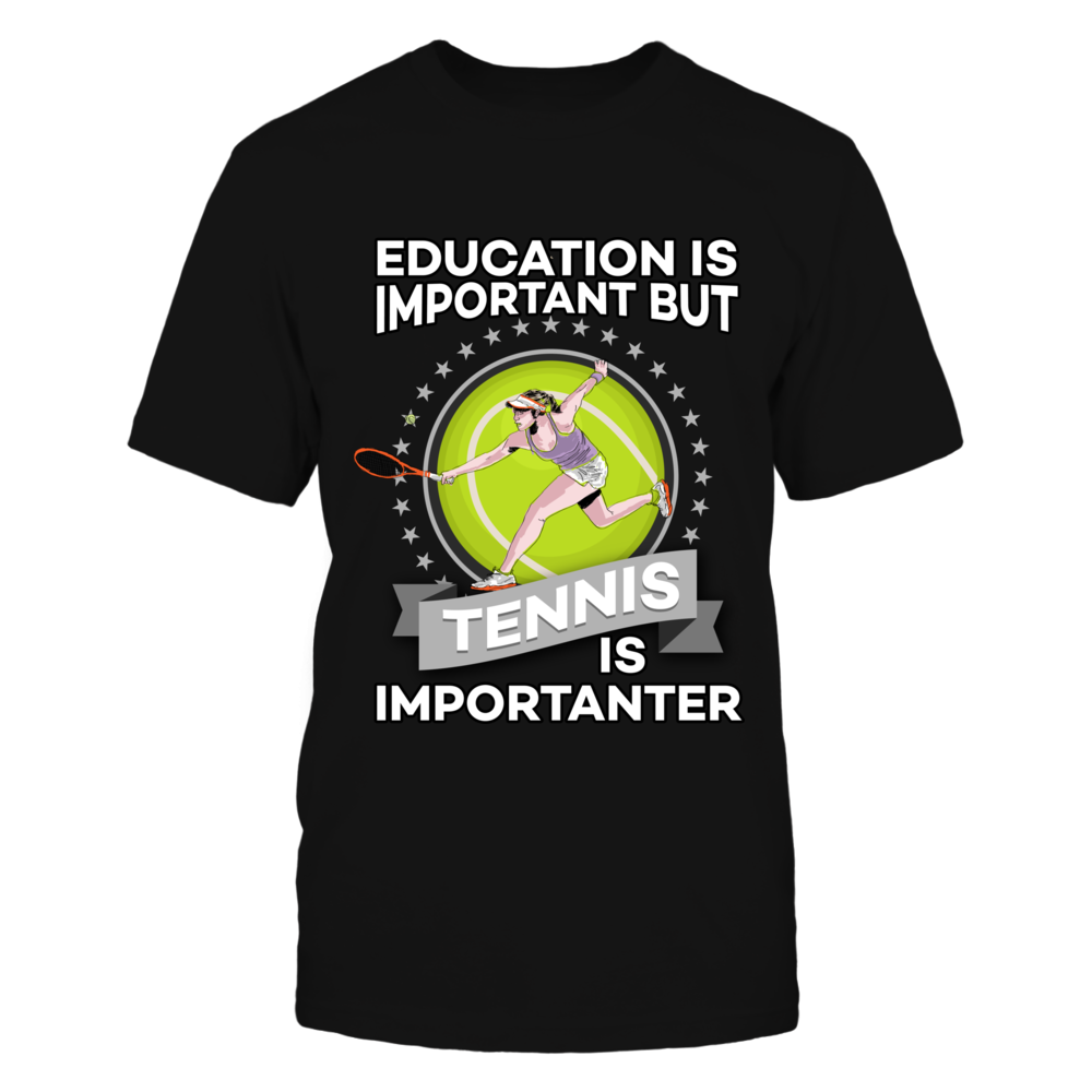 TShirt Hoodie Education Is Important But Tennis Is Importanter FanPrint