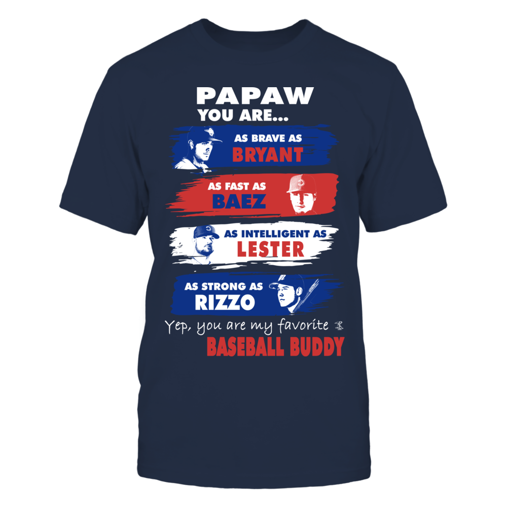Papaw - My Favorite Baseball Buddy- Bryant, Baez, Lester, Rizzo Front picture