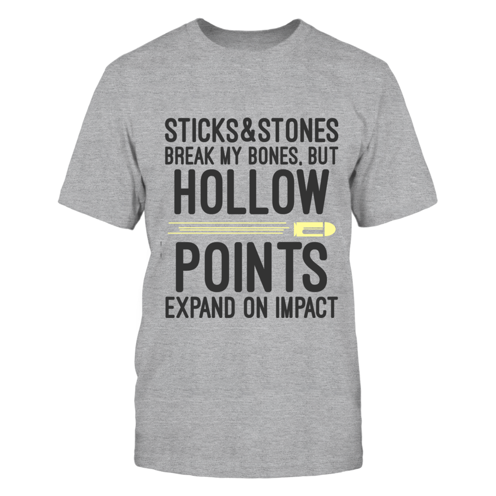 Sticks & Stones Break My Bones, But Hollow Points Expand On Impact Front picture