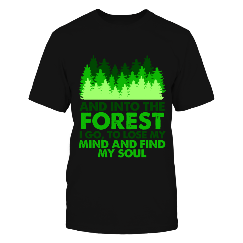 And Into The Forest I Go, To Lose My Mind And Find My Soul Front picture