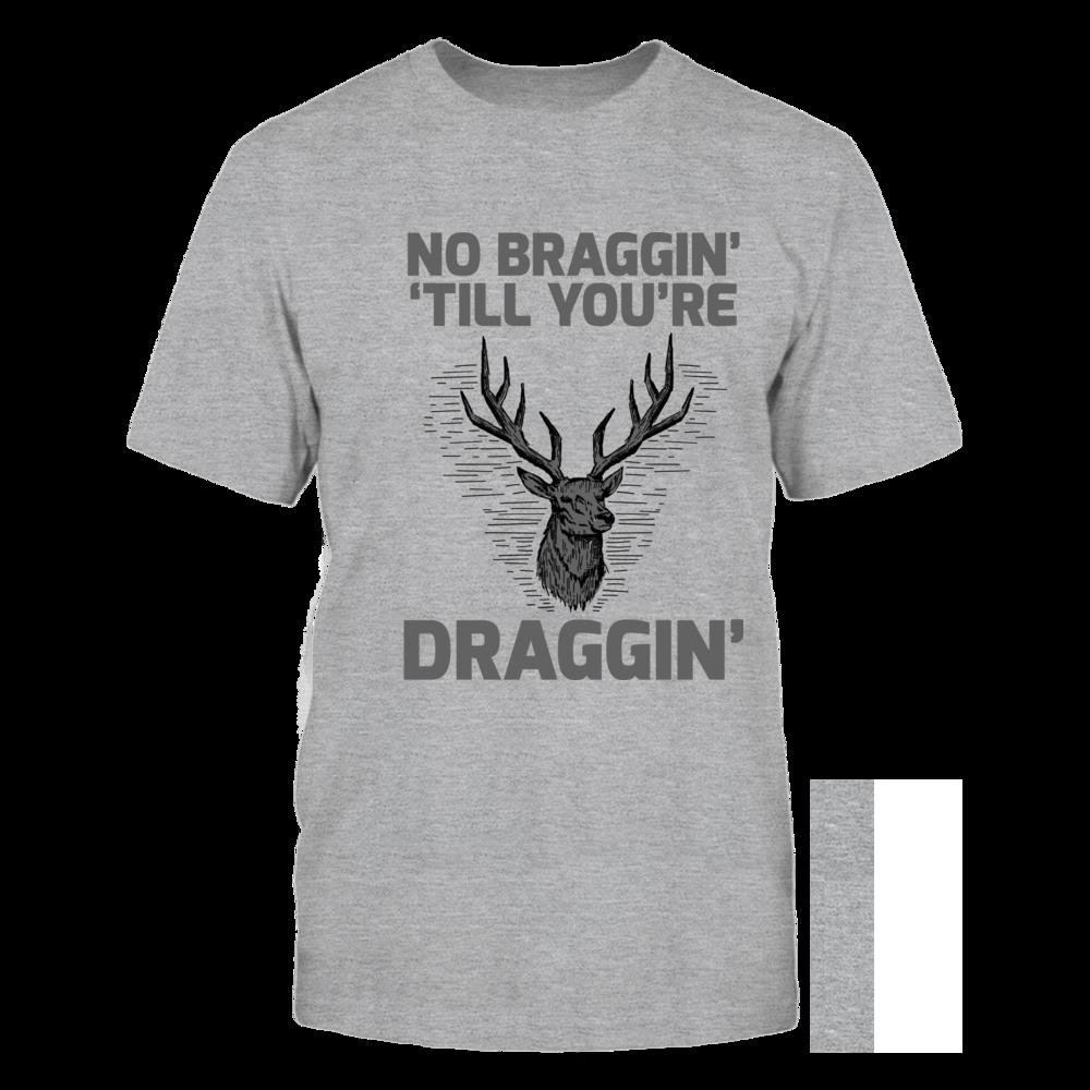 No Braggin' Till You're Draggin Front picture