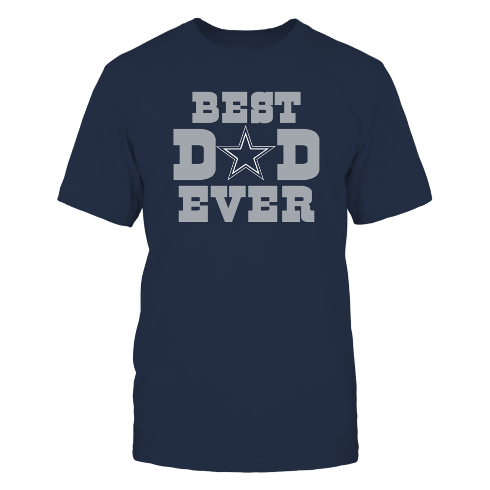 Dallas Cowboys Best Dad Ever - Dallas Cowboys Dad FanPrint