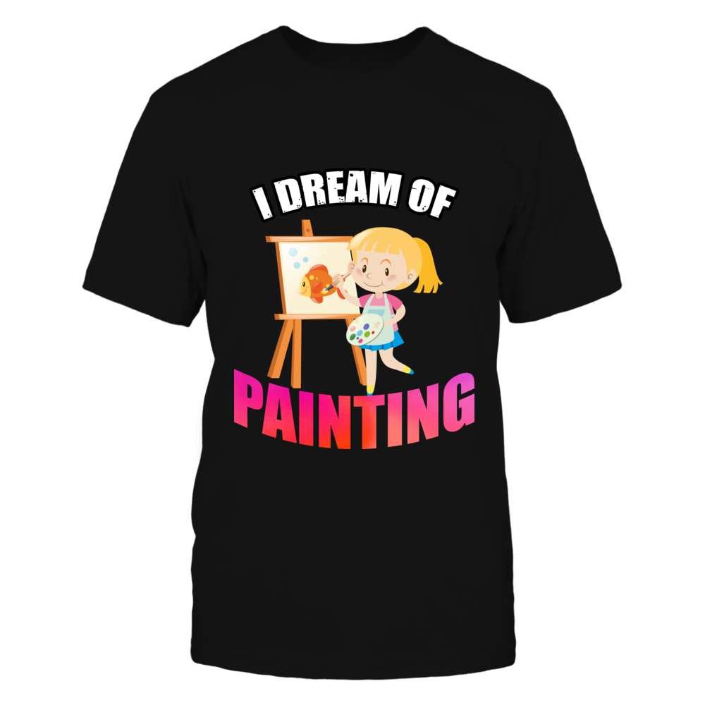 I Dream Of Painting Women Tee Front picture