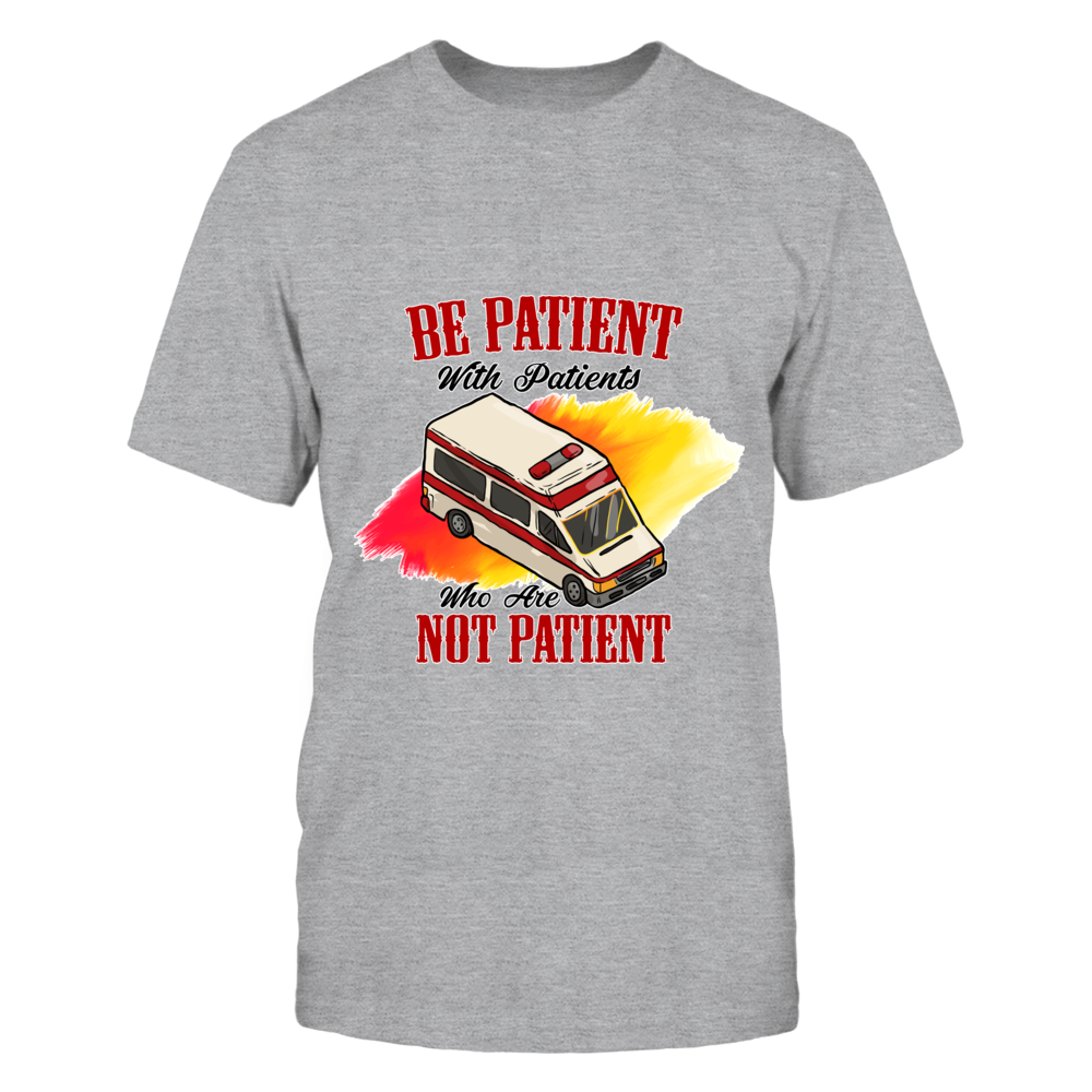 Be Patient With Patients Who Are Not Patient Nurse Tee Front picture