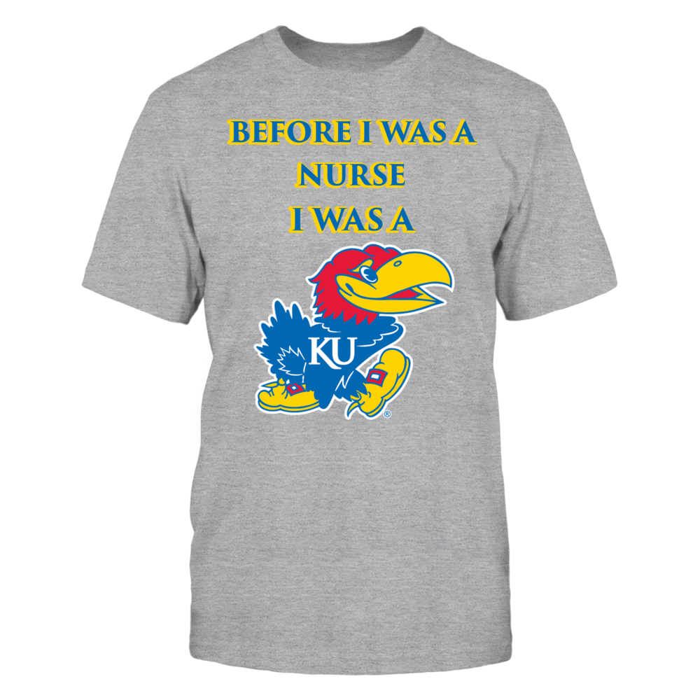 Kansas Jayhawks before I was a Nurse Front picture
