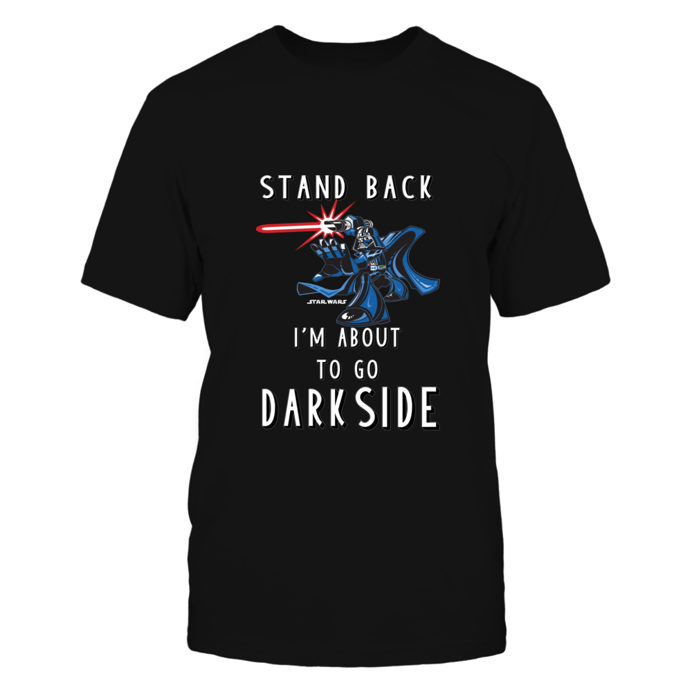 Star Wars I'm about to go dark side funny t-shirt Front picture