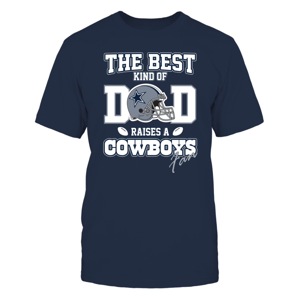 Dallas Cowboys The Best Kind Of Dad Raises A Cowboys Fan FanPrint
