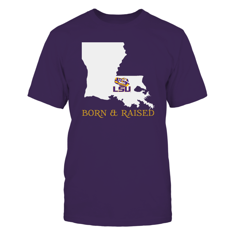 BORN & RAISED (DESIGN ON FRONT) - LSU TIGERS Front picture