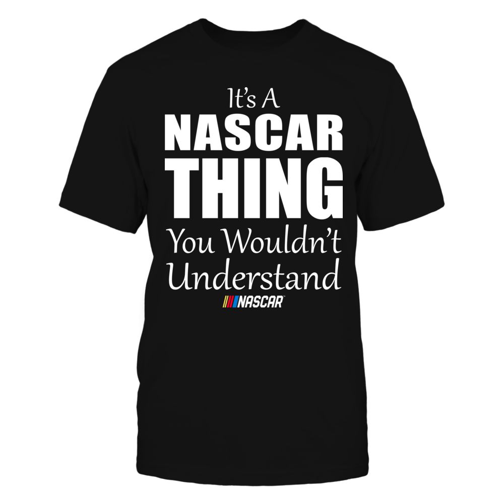 It's A NASCAR Thing You Wouldn't Understand Front picture