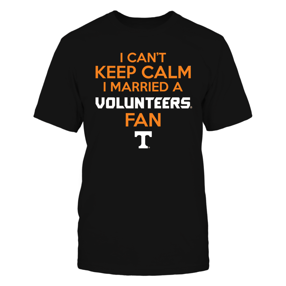 I Can't Keep Calm I Married A Volunteers Fan Front picture