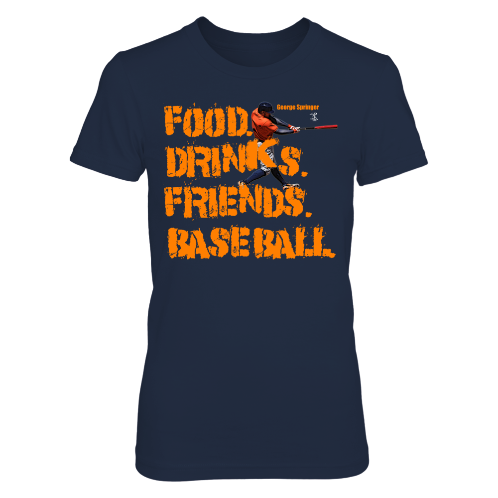 FOOD. DRINKS. FRIENDS. BASEBALL. - GEORGE SPRINGER Front picture