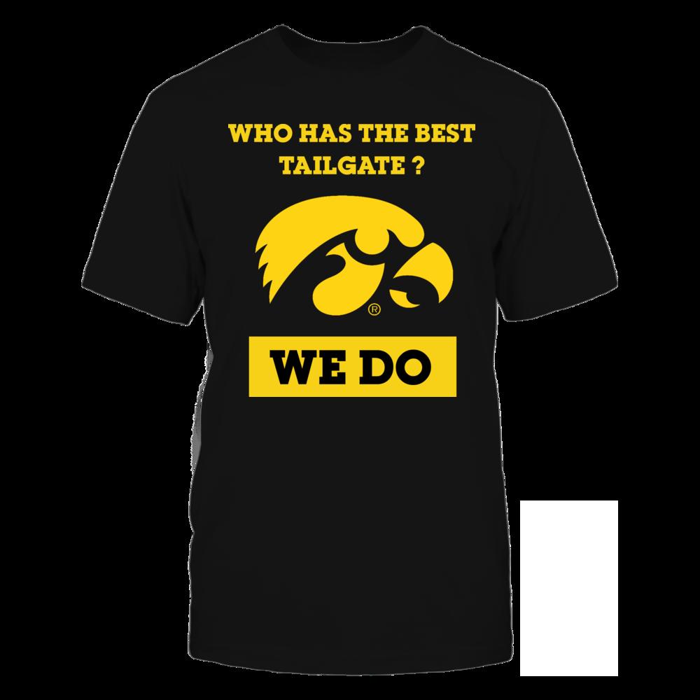 Iowa Hawkeyes Iowa Hawkeyes- Who Has The Best Tailgate?  WE DO FanPrint