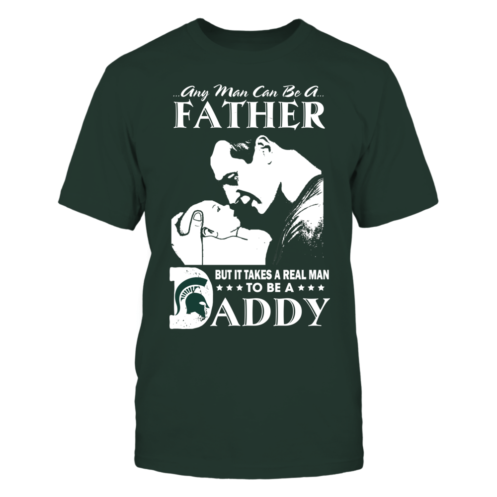 Michigan State Spartans - Takes A Real Man To Be A Daddy Front picture