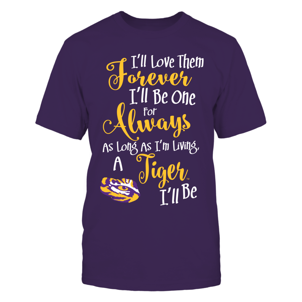 I'll Love It Forever, Be It For Always - LSU Tigers Front picture