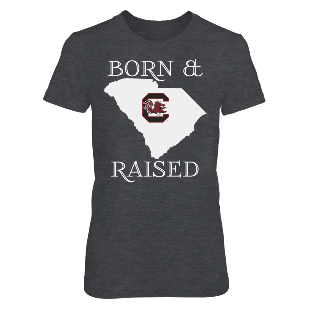 BORN & RAISED - SOUTH CAROLINA GAMECOCKS Front picture