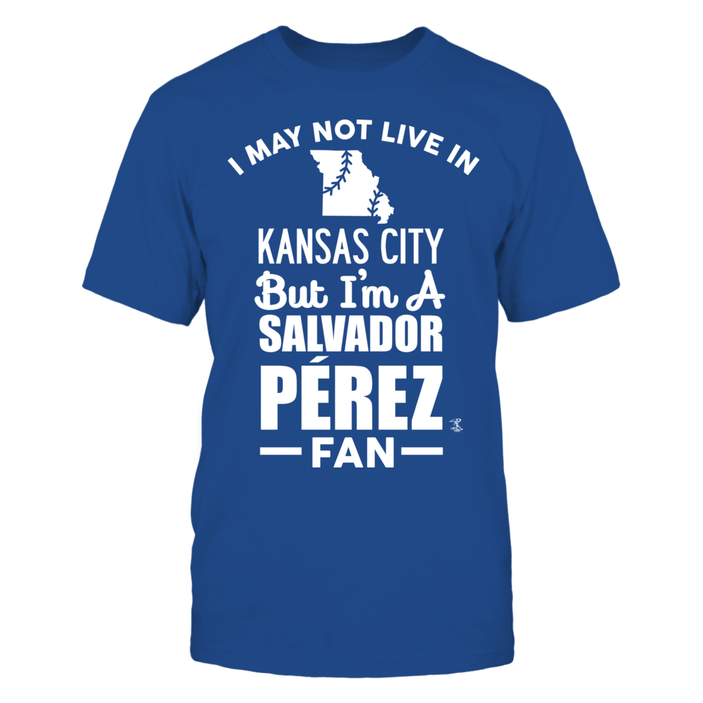 Salvador Perez Player Campaign Salvador Perez - May Not Live In FanPrint