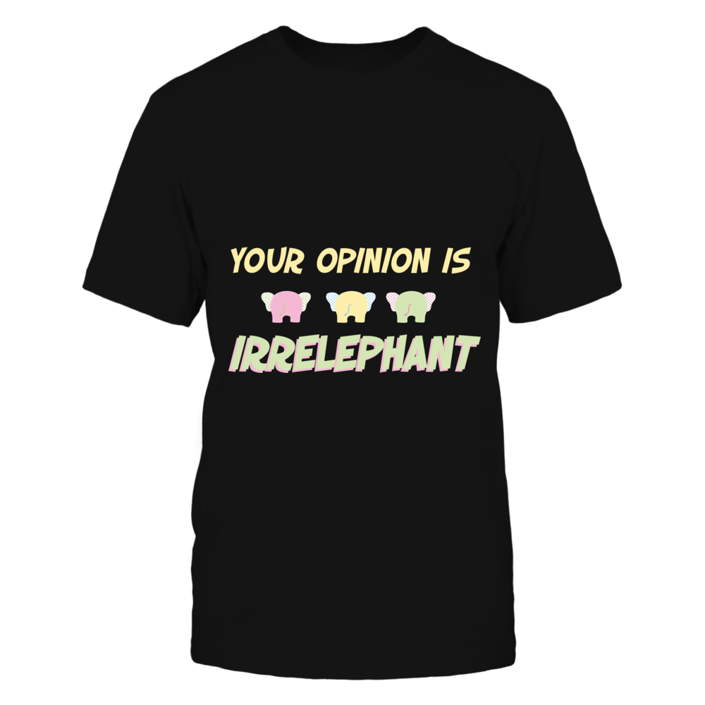 TShirt Hoodie Your Opinion Is Irrelephant Funny Elephant Graphic Tee FanPrint