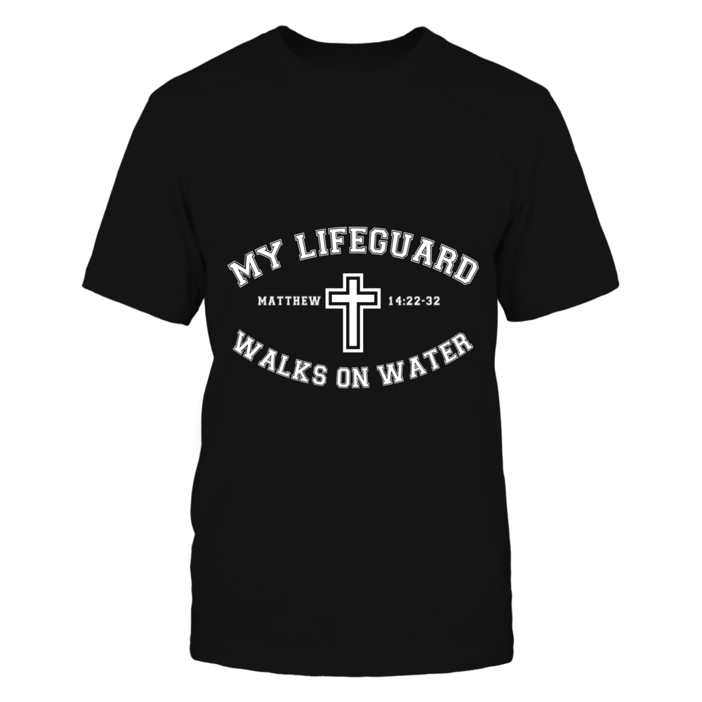 My Lifeguard Walks On Water Religious Tee Front picture
